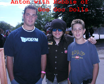 Anton with Robbie of Goo Goo Dolls & brother, Dane